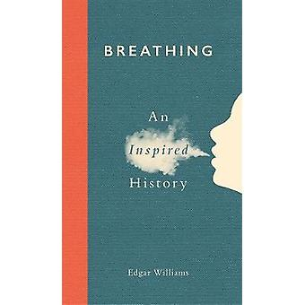 Breathing An Inspired History