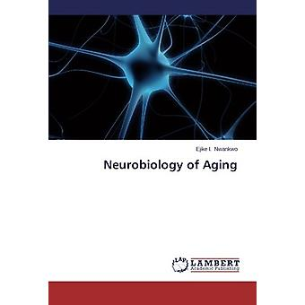 Neurobiology of Aging by Ejike I. Nwankwo - 9783659517631 Book