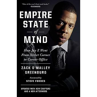 Empire State of Mind How JayZ Went from Street Corner to Corner Office by Notes by Zack O Malley Greenburg