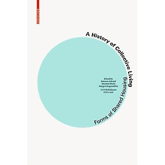 A History of Collective Living  Models of Shared Living by Susanne Schmid & Edited by Dietmar Eberle & Edited by Margrit Hugentobler