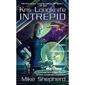 Kris Longknife Intrépido por Mike Shepherd