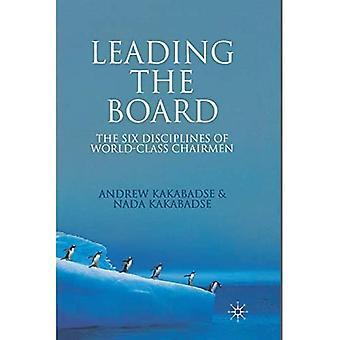 Leading the Board: Die sechs Disziplinen der Weltklasse-Vorsitzenden: 2008