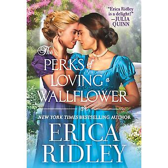 The Perks of Loving a Wallflower by Erica Ridley
