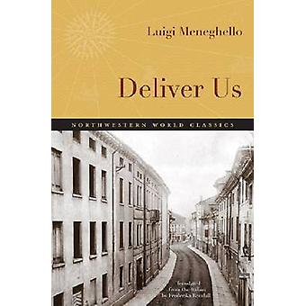Deliver Us by Luigi Meneghello - Frederika Randall - 9780810127425 Bo
