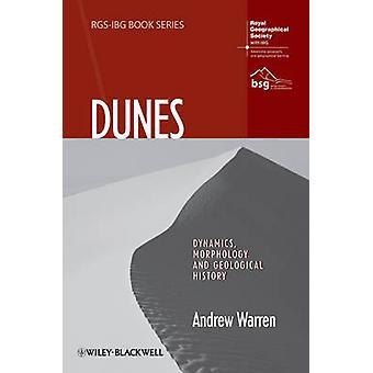 Dunes - Dynamics - morfologi - historia av Andrew Warren - 97814443396