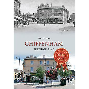 Chippenham Through Time by Mike Stone - 9781445609133 Book