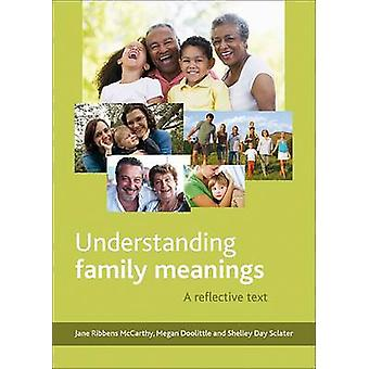 Forstå familie betydninger - en reflekterende tekst av Jane Ribbens McCa