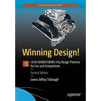 Winning Design! - LEGO MINDSTORMS EV3 Design Patterns for Fun and Comp