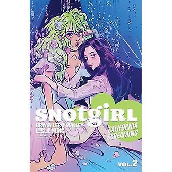 Snotgirl volym 2 - California skrikande av Bryan Lee O'Malley - 97815