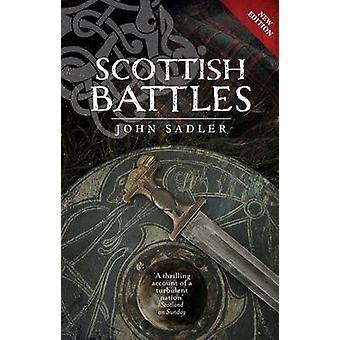 Scottish Battles (New edition) by John Sadler - 9781780273792 Book
