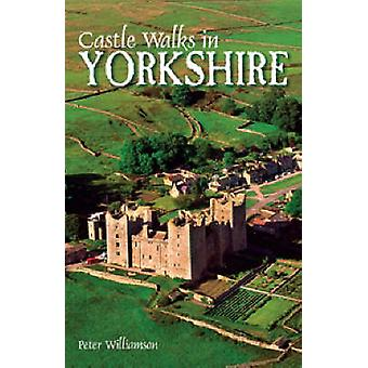 Castle Walks in Yorkshire by Peter R. Williamson - 9781874181323 Book