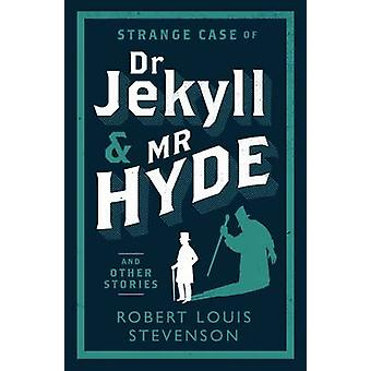 Strange Case of Dr Jekyll and Mr Hyde and Other Stories by Robert Lou