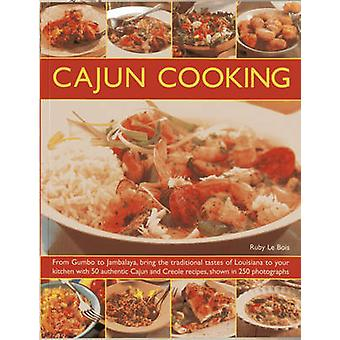 Cajun Cooking - From Gumbo to Jambalaya - Bring the Traditional Tastes