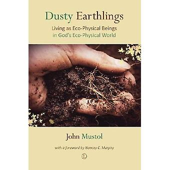 Dusty Earthlings - Living as Eco-Physical Beings in God's Eco-Physical