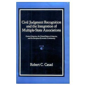 Zivilrechtliche Urteil Anerkennung und die Integration von mehreren Landesverbänden: Mittelamerika, den Vereinigten Staaten von Amerika und der Europäischen Wirtschaftsgemeinschaft