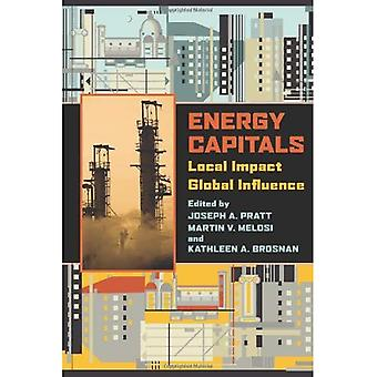 Energy Capitals: Local Impact, Global Influence (History  of the Urban Environment)