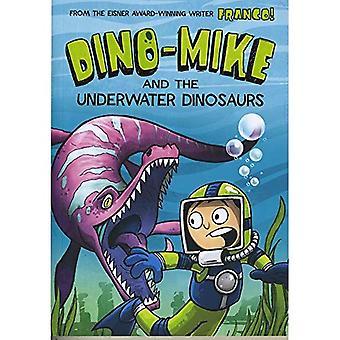 Dino-Mike och undervattens dinosaurierna