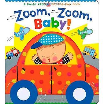Zoom, Zoom, bébé!: un livre de Lift-The-Flap Karen Katz (Karen Katz Lift-The-Flap Books)