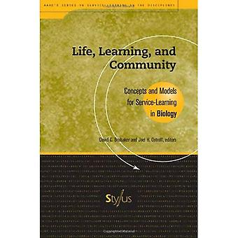 Life, Learning and Community: Concepts and Models for Service-learning in Biology (Service-learning in the Disciplines)