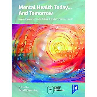 Mental Health Today... and Tomorrow: Exploring Current and Future Trends in Mental Health Care 2015