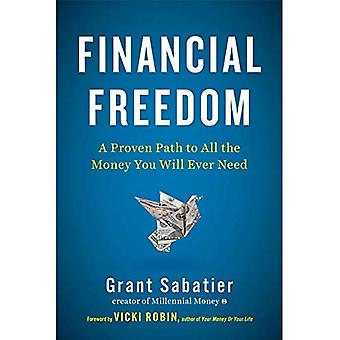 Financial Freedom: A Proven� Path to All the Money You Will Ever Need