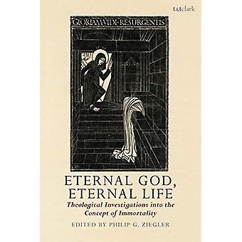 Eternal God, Eternal Life: Theological Investigations into the Concept of Immortality