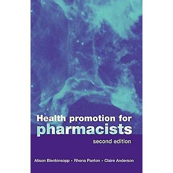 Health Promotion for Pharmacists by Blenkinsopp & Alison