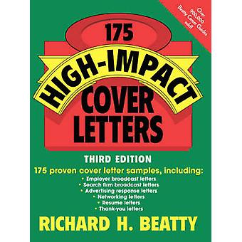 175 HighImpact Cover Letters by Beatty & Richard H.