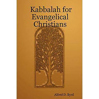 Kabbale pour les chrétiens évangéliques par Byrd & Alfred & D.