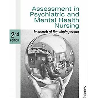 Assessment in Psychiatric and Mental Health Nursing In Search of the Whole Person Second Edition by Barker & Philip J.