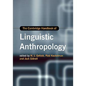 Cambridge Handbook of Linguistic Anthropology by N J Enfield