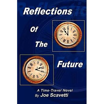 Reflections of the Future by Scavetti & Joe