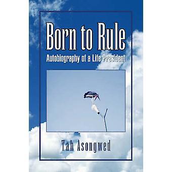 Geboren, um Herrschaft durch Asongwed & Tah
