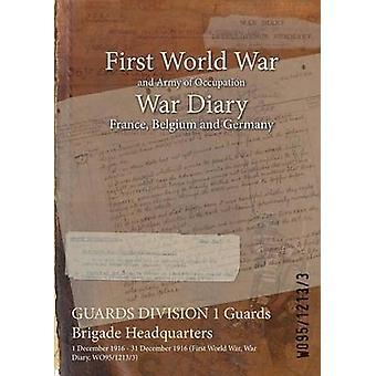 GUARDS DIVISION 1 Guards Brigade hoofdkwartier 1 December 1916 31 December 1916 eerste Wereldoorlog oorlog dagboek WO9512133 door WO9512133