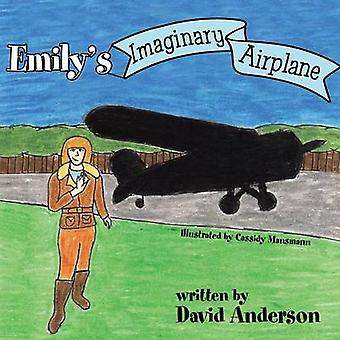 Emilys Imaginary Airplane by Anderson & David