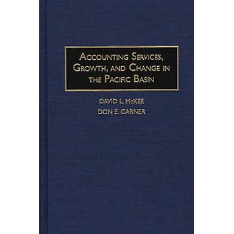 Accounting Services Growth and Change in the Pacific Basin by McKee & David L.