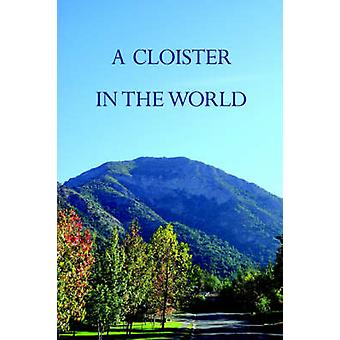 A Cloister in the World by Barry & Patrick