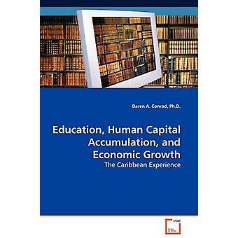 Accumulazione di capitale umano di formazione e la crescita economica di Conrad & Daren & pH.d. A.