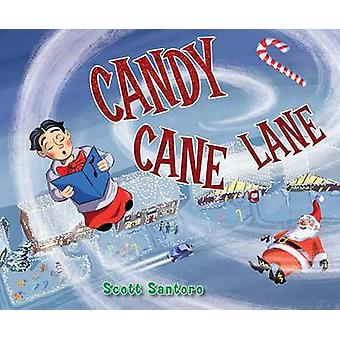 Candy Cane Lane by Scott Santoro - Scott Santoro - 9781481456616 Book