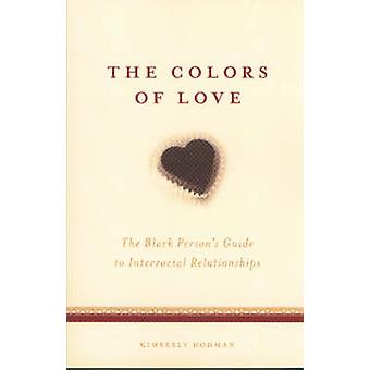 The Colors of Love - The Black Person's Guide to Interracial Relations