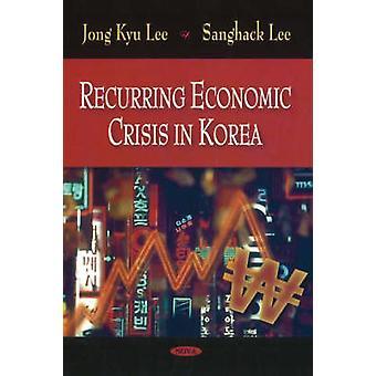 Recurring Economic Crisis in Korea by Jong-Kyu Lee - Sanghack Lee - 9