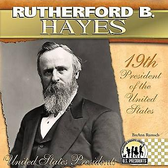 Rutherford B. Hayes - 19th President of the United States by BreAnn Ru