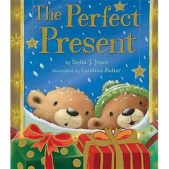 The Perfect Present by Stella J Jones - Caroline Pedler - 97816801003