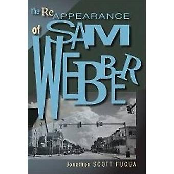 Reappearance of Sam Webber by Jonathon Scott Fuqua - 9781890862602 Bo