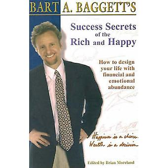 Success Secrets of the Rich and Happy - How to Design Your Life with F