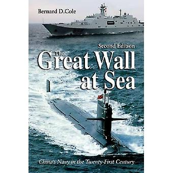 The Great Wall at Sea - China's Navy in the Twenty-first Century (2nd