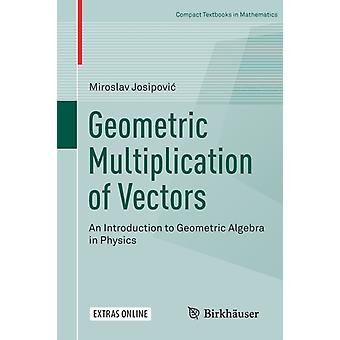Geometric Multiplication of Vectors par Josipovi