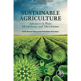 Sustainable Agriculture Advances in Plant Metabolome and Microbiome by Parray & Javid Ahmad