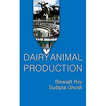 Dairy Animal Production by Roy & Biswajit
