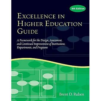 Excellence in Higher Education Guide - A Framework for the Design - As